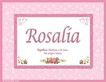 Rosalía, nombre, significado y origen de nombres