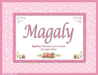 Magaly, nombre, significado y origen de nombres
