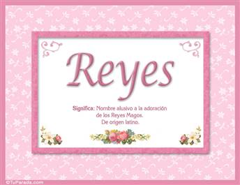 Reyes, nombre, significado y origen de nombres