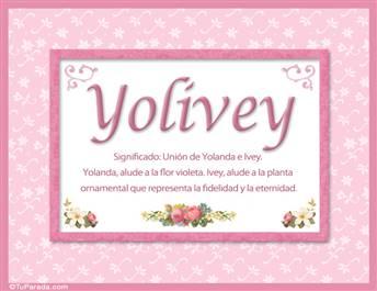 Yolivey, nombre, significado y origen de nombres
