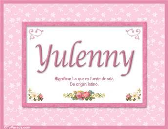 Yulenny, nombre, significado y origen de nombres
