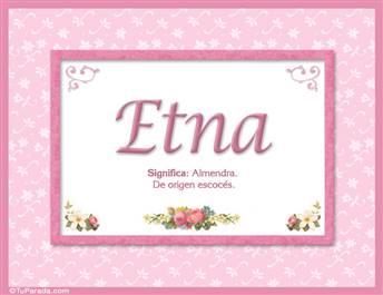 Etna, nombre, significado y origen de nombres