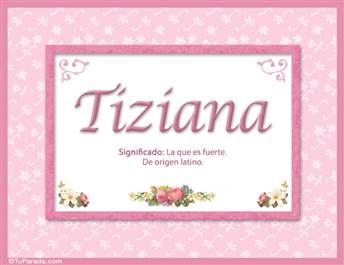 Tiziana, significado y origen de nombres