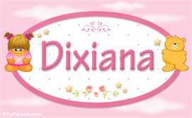 Dixiana - Nombre para bebé