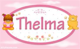 Thelma - Nombre para bebé