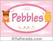 Pebbles - Nombre para bebé
