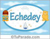 Echedey - Nombre para bebé