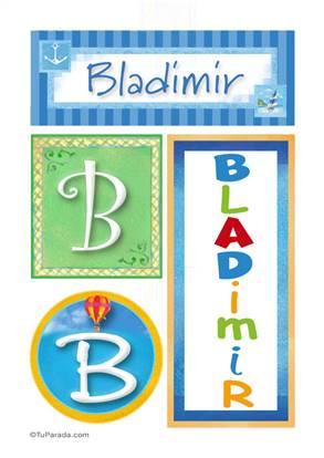 Bladimir - Carteles e iniciales