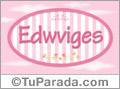 Edwviges - Nombre decorativo