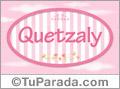 Quetzaly - Nombre decorativo
