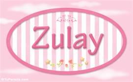 Zulay, nombre de bebé de niña
