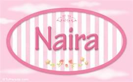 Naira, nombre de bebé de niña