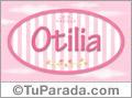 Otilia, nombre de bebé de niña