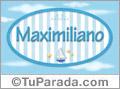 Maximiliano - Nombre decorativo