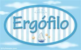 Ergófilo, nombre de bebé, nombre de niño