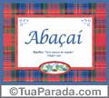 Significado e origem de Abaçaí