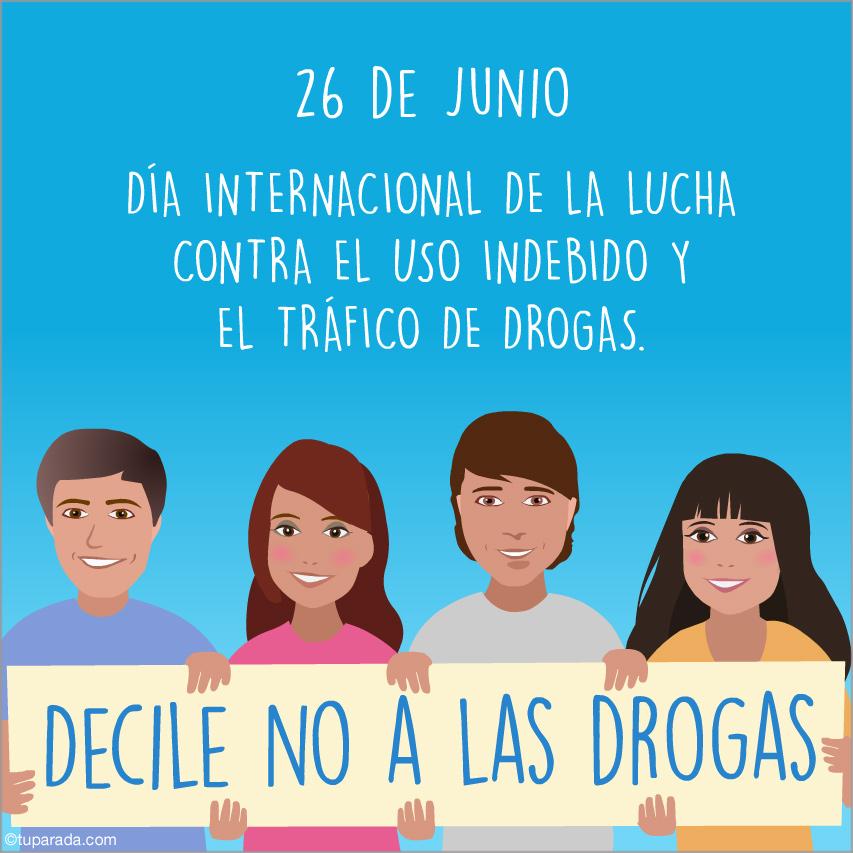 Ver fecha especial de Día Intern. Contra el Uso y el Tráfico de Drogas