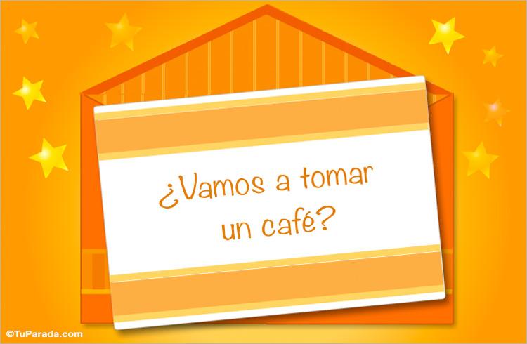 Para Salir A Tomar Un Café Invitaciones Para Amigos Tarjetas