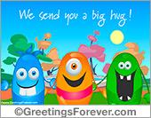 We send you a big hug