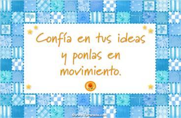 Confía en tus ideas