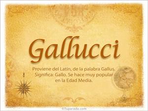 Origen y significado de Gallucci