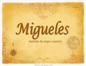 Origen y significado de Migueles