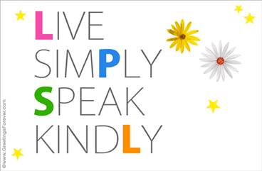 Live simply, speak kindly