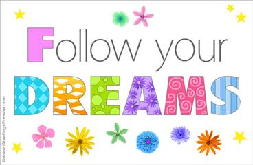 Follow your dreams ecard