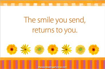 The smile you send...