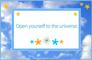 Open yourself to the universe