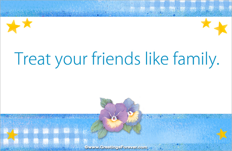 Ecard - Treat your friends like family