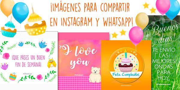 ¡Imágenes para Instagram y WhatsApp!