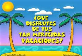 Que disfrutes tus merecidas vacaciones