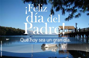 Feliz día del padre con lago