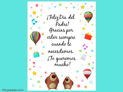 Feliz Día del Padre, te queremos mucho.