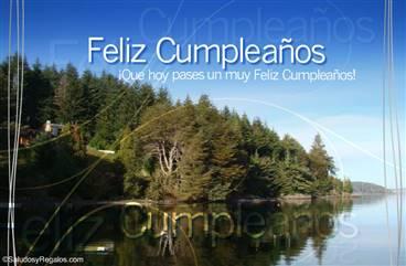 Que hoy pases un muy feliz cumpleaños