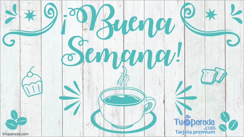 Tarjeta - Buena semana con rico café