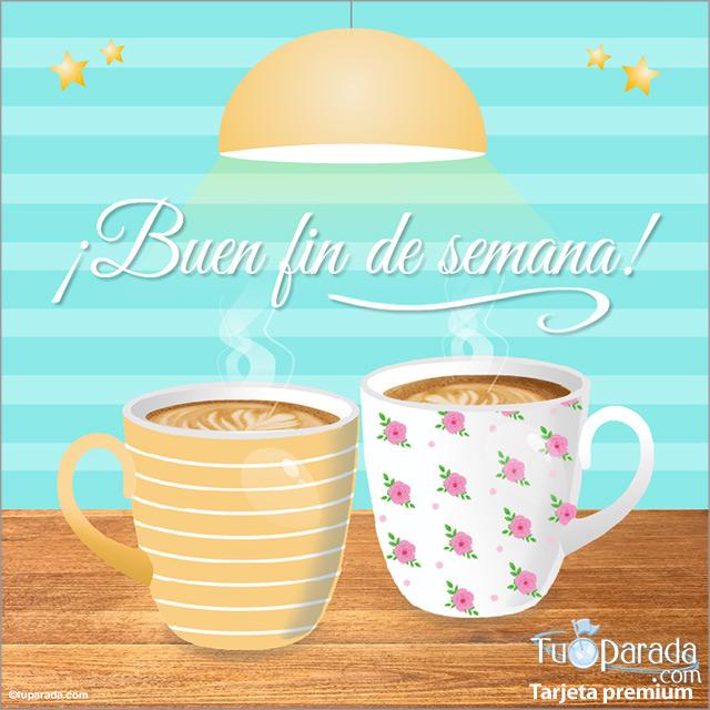 Tarjeta - Buen fin de semana con café latte