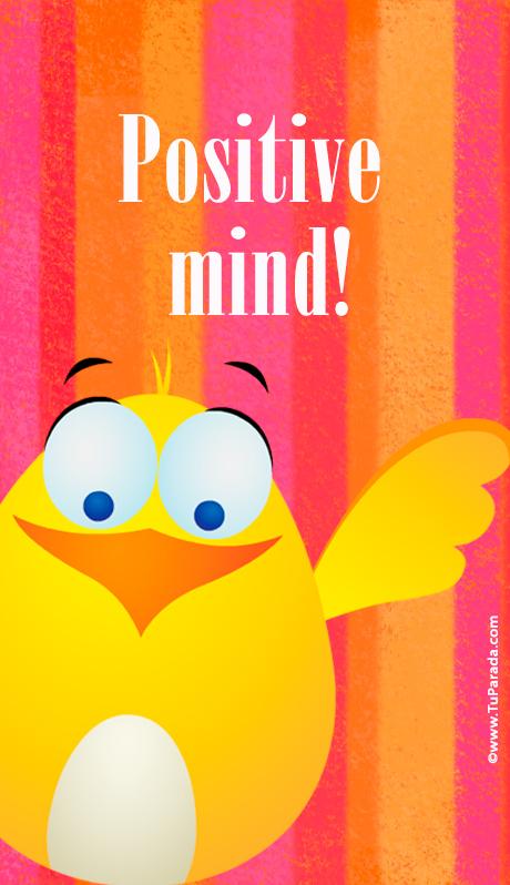 Fondo de pantalla: Positive mind!