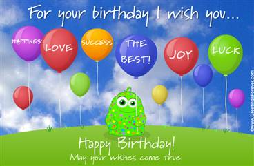 For your birthday I wish you...