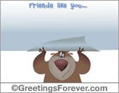 Friends like you...
