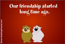Our friendship started...