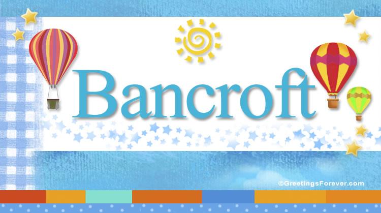 Bancroft, imagen de Bancroft