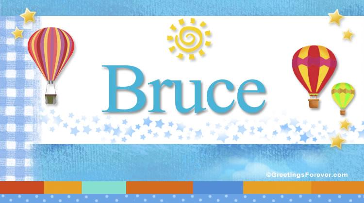 Bruce, imagen de Bruce