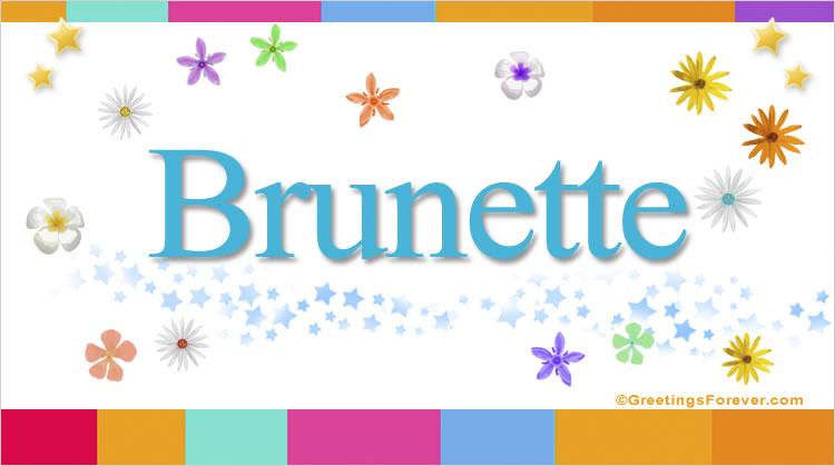 Brunette, imagen de Brunette