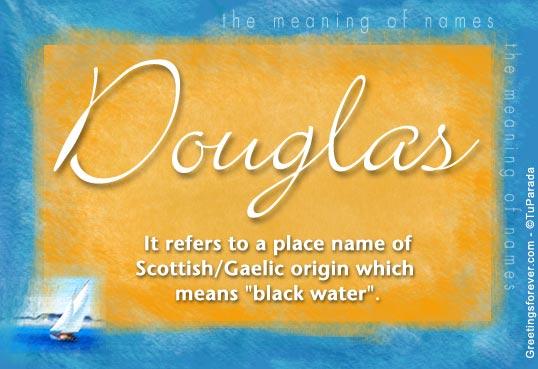 Douglas Name Meaning - Douglas name Origin, Name Douglas ...