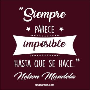 Siempre parece imposible...