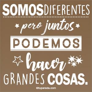 Somos diferentes, pero juntos...