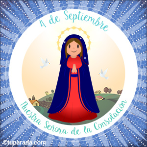 Día de Nuestra Señora de la Consolación, 4 de septiembre