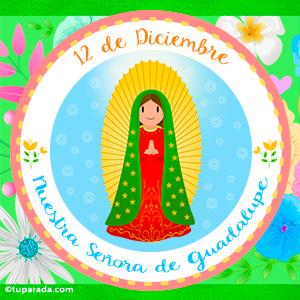 Día de Nuestra Señora de Guadalupe, 12 de diciembre
